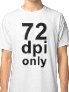 72 dpi Classic T-Shirt