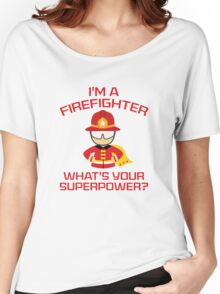 I'm A Firefighter Women's Relaxed Fit T-Shirt