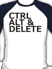 CTRL ALT DELETE T-Shirt