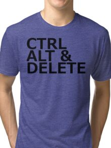 CTRL ALT DELETE Tri-blend T-Shirt