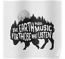 The earth has music for those who listen Poster
