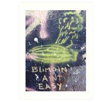 Blimpin' Ain't Easy (close) Art Print