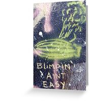 Blimpin' Ain't Easy (close) Greeting Card