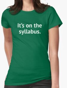 It's On The Syllabus Womens Fitted T-Shirt