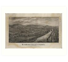 Village of Wyoming, Wyoming Valley Penn'a Pennsylvania (1885) Art Print