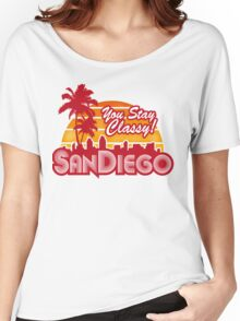 You Stay Classy! San Diego Women's Relaxed Fit T-Shirt