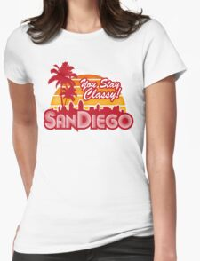 You Stay Classy! San Diego Womens Fitted T-Shirt