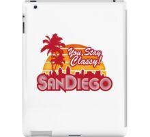 You Stay Classy! San Diego iPad Case/Skin