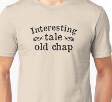 Interesting Tale Old Chap Unisex T-Shirt