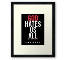 God Hates Us All Framed Print