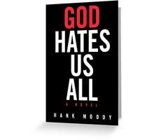 God Hates Us All Greeting Card