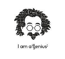 Einstein - I am a Genius Photographic Print