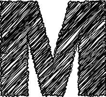 Sketchy Letter Series - Letter M by JHMimaging