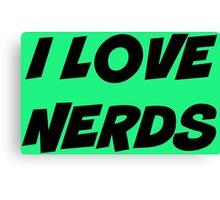 I love nerds Canvas Print