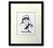 Mother Teresa - I am Caring Framed Print