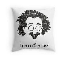 Einstein - I am a Genius Throw Pillow