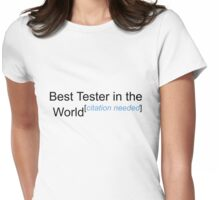 Best Tester in the World - Citation Needed! Womens Fitted T-Shirt