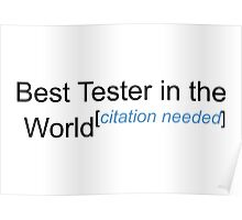Best Tester in the World - Citation Needed! Poster