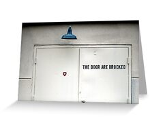 The Door Are Brocked Greeting Card