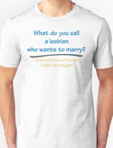 BIGOT:  LESBIAN LOVE Unisex T-Shirt