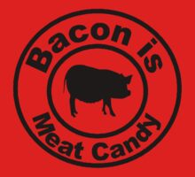 BACON IS MEAT CANDY by Rida85art