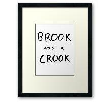 Brook Was A Crook Framed Print