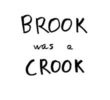 Brook Was A Crook Photographic Print