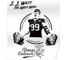 J. J. Watt The Milk Man Poster