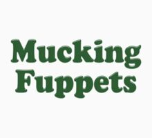 Mucking Fuppets by TexTs