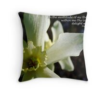 Delight my soul Throw Pillow
