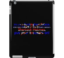 Put Your Trousers On iPad Case/Skin