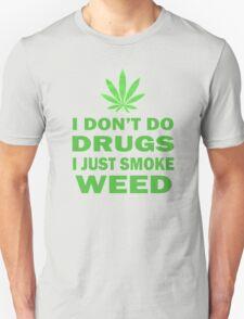 I Just Smoke Weed T-Shirt