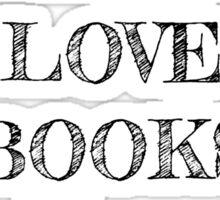 I Freakin' Love Books Sticker