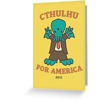 Cthulhu for America 2016 Greeting Card