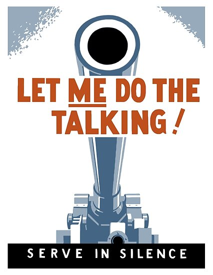 Let Me Do The Talking! Serve In Silence - WWII by warishellstore