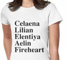 Celaena, Lilian, Elentiya, Aelin, Fireheart Womens Fitted T-Shirt