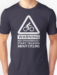 MAY SPONTANEOUSLY START TALKING ABOUT CYCLING T-Shirt