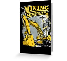 Mining Strength Greeting Card