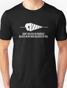 Believe in Me Who Believes in You. [Black] Unisex T-Shirt