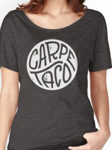 Carpe Taco Women's Relaxed Fit T-Shirt