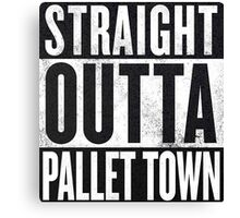 Straight Outta Pallet Town Canvas Print