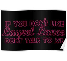 If You Don't Like Laurel Lance, Don't Talk to Me Poster