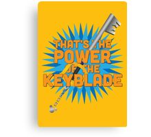That's the power of the KEYBLADE! Canvas Print