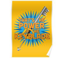 That's the power of the KEYBLADE! Poster