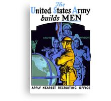 The Army Builds Men -- WWI Recruiting  Canvas Print