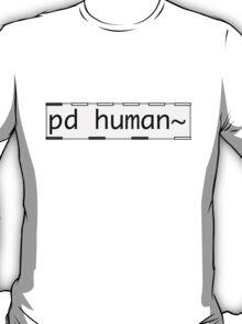 pd human~ T-Shirt