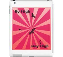 Fly High Stay High iPad Case/Skin