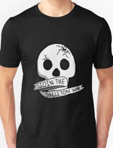 JOIN THE SKELETON WAR T-Shirt