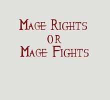 Mage Rights Or Mage Fights Unisex T-Shirt
