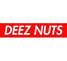 Deez Nuts Photographic Print